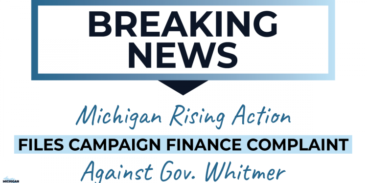 Michigan Rising Action Files Campaign Finance Complaint Against Whitmer